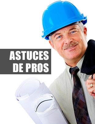 Astuces de professionnels